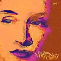 Nora Ney - Eu Sou Nora Ney e Canto (1957)