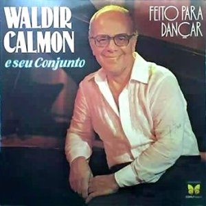 Waldir Calmon - Feito Para Dançar (1980)