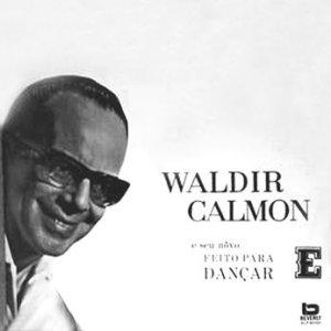 Waldir Calmon E Seu Novo Feito Para Dançar / E