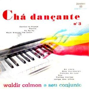 Waldir Calmon - Chá Dançante No. 3 (1957)