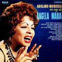 Angela Maria - Adelino Moreira na voz de Angela Maria (1969)