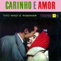 Tito Madi & Ribamar - Carinho e Amor (1960)