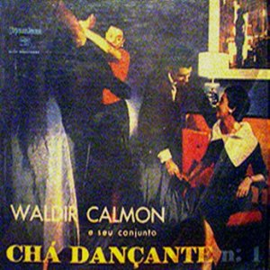 Waldir Calmon - Cha Dancante No 1 (1956)
