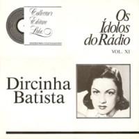 Dircinha Batista - Série os Ídolos do Rádio vol. XI (1988)