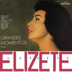 Elizeth Cardoso - Grandes Momentos com Elizeth Cardoso (1962)