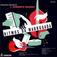 Conjunto Melódico de Norberto Baldauf - Ritmos da Madrugada (1955)