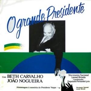Beth Carvalho e João Nogueira - O Grande Presidente (1989)