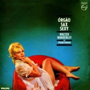 Walter Wanderley e Portinho - Orgao, Sax e Sexy (1964)