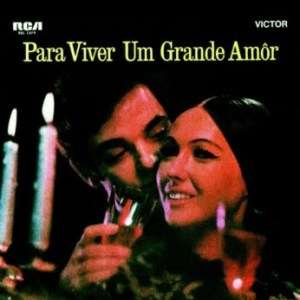 Marilia Barbosa, Victor Hugo & Jose Ricardo - Para Viver um Grande Amor (1969)