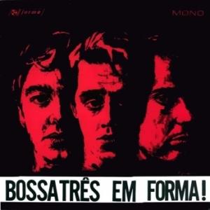 Bossa Tres - Em Forma! (1965)