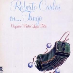 Orquestra Hector Lagna Fietta - Roberto Carlos en... Tango (1979)