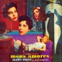 Irany Pinto e Seu Conjunto - Meus Amores (1958)