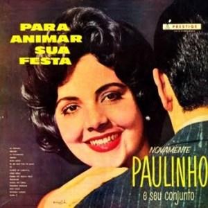 Paulinho e Seu Conjunto – Para Animar Sua Festa - Novamente Paulinho (1959)