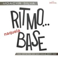 Moacyr Silva e Seu Conjunto - Ritmo... Naquela Base (1962)