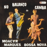 Moacir Marques Bossa Nova - No Balanço do Samba