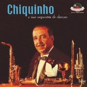 Maestro Chiquinho - Chiquinho E Sua Orquestra de Danças (1962)
