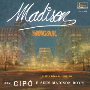 Сiрó e Seus Madison Вoу's - Madison Sensaсional - O Novo Ritmo da Juventude (1963)