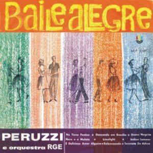 Baile Alegre - Peruzzi e Orquestra RGE (1962)