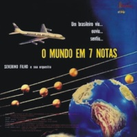 Severino Filho e Sua Orquestra - Um Brasileiro Viu... Ouviu... Sentiu... O Mundo Em 7 Notas (1960)
