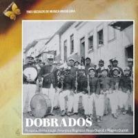 Série Três Séculos de Música Brasileira Vol.4 - Dobrados (1978)