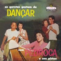 As Garotas Gostam de Dançar Com Pedroca e Seu Piston (1958)