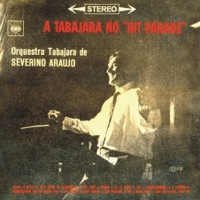 Orquestra Tabajara de Severino Araújo - A Tabajara No Hit Parade (1967)
