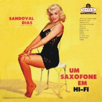 Sandoval Dias - Um Saxofone Em Hi-Fi (1957)