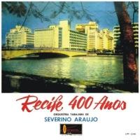 Orquestra Tabajara de Severino Araújo - Recife 400 Anos (1961)