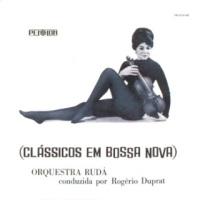 Orquestra Rudá Conduizida por Rogério Duprat - Clássicos em Bossa Nova (1959)