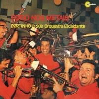 Portinho e Sua Orquestra Escaldante - Fogo Nos Metais (1971)