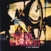 Walter Wanderley e Seu Conjunto - Eu, Você E Walter Wanderley (1959)