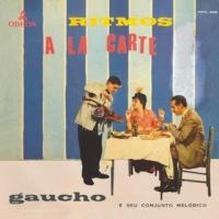 Gaúcho e Seu Conjunto Melódico - Ritmos A La Carte (1958)