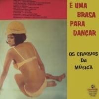 Os Craques da Música - É Uma Brasa Para Dançar (1966)