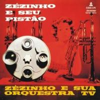 Zézinho E Sua Orquestra TV - Zézinho e Seu Pistão (1959)