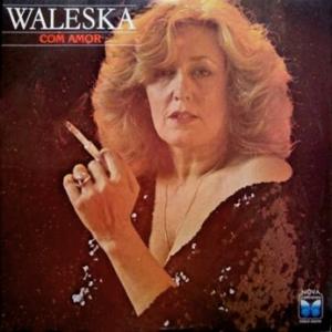 Waleska - Com Amor (1985)