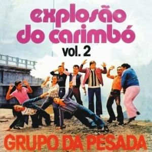 Grupo da Pesada - Explosao do Carimbo vol.2 (1976)