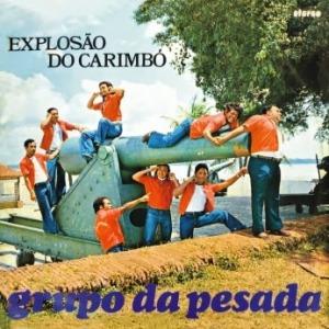 Grupo da Pasada - Explosao do Carimbo (1975)