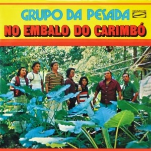 Grupo da Pesada - No Embalo do Carimbó (1977)