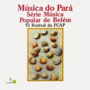 Musica do Para - Serie Musica Popular de Belem - VI Festival da FCAP (1986)