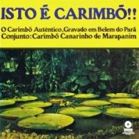 Conjunto de Carimbo Canarinho de Marapanim - Isto E Carimbo!! (1974)