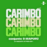 Conjunto O Irapuru do Verequete - Carimbo, Carimbo, Carimbo Vol. 1
