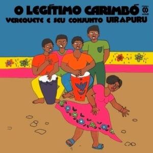 Verequete e Seu Conjunto Uirapuru - O Legitimo Carimbo (1974)