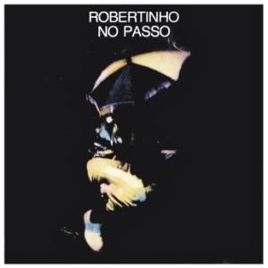 Robertinho de Recife - Robertinho No Passo (1978)