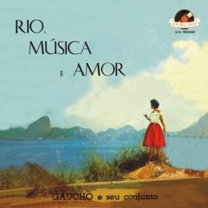 Gaucho e Seu Conjunto - Rio, Musica e Amor (1960)