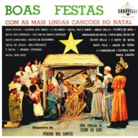 Coro popular do Clube do Guri e orquestra de Pereira dos Santos - Boas Festas com as mais lindas cancoes do Natal