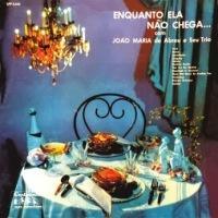 Joao Maria de Abreu - Enquanto Ela Nao Chega... (1958)