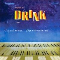 Dancando no Drink com Djalma Ferreira (1957)
