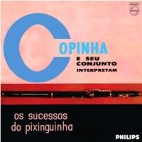 Copinha e Seu Conjunto Interpretam Os Sucessos do Pixinguinha (1961)