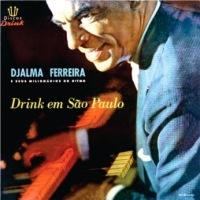 Djalma Ferreira e Seus Milionarios do Ritmo - Drink Em Sao Paulo (1960)