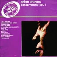 Fora de Série - Banda Veneno de Erlon Chaves Vol. 1 (1978)